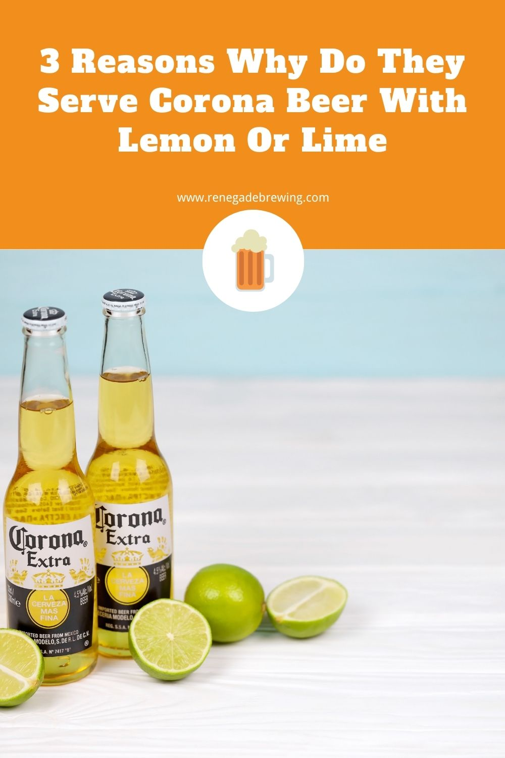 3 Reasons Why Do They Serve Corona Beer with Lemon or Lime 1