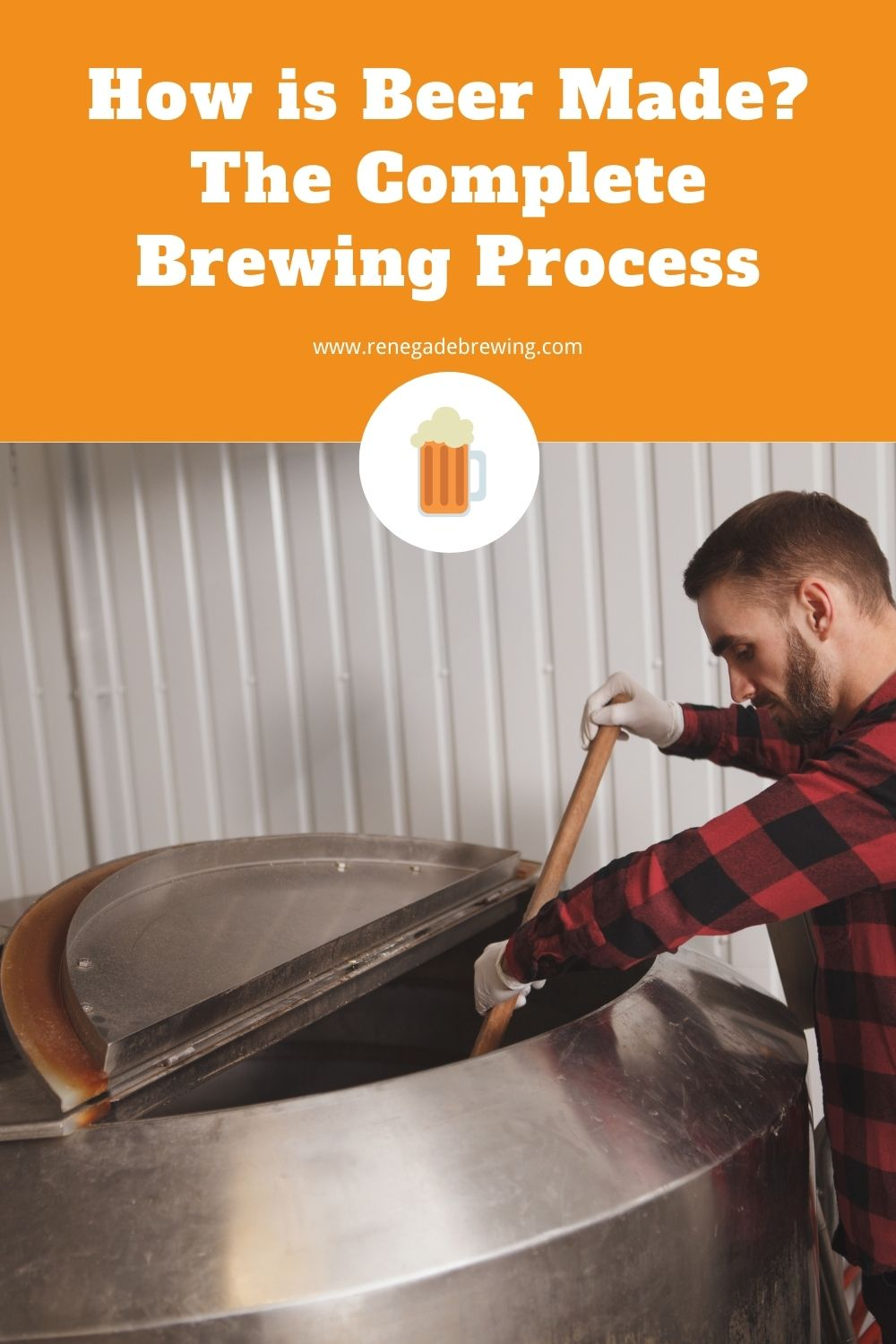 How is Beer Made? The Complete Brewing Process