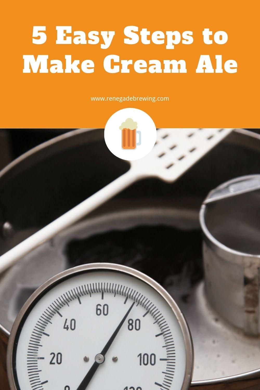 5 Easy Steps to Make Cream Ale 1