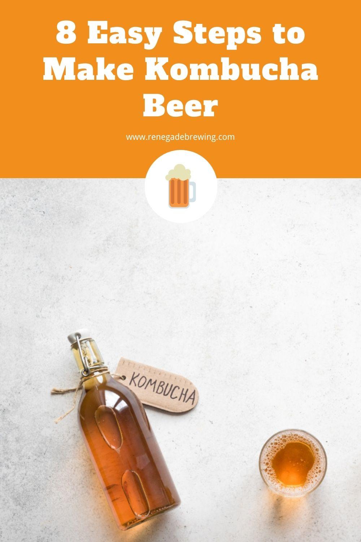 8 Easy Steps to Make Kombucha Beer