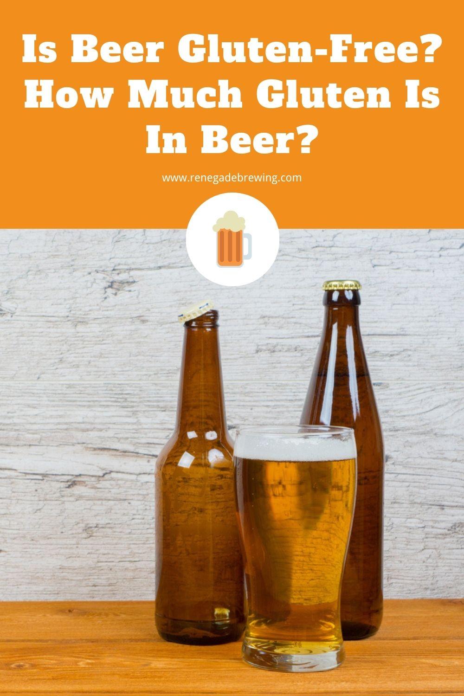 Is Beer Gluten-Free How Much Gluten Is In Beer 1
